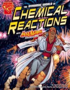 The Dynamic World of Chemical Reactions (Graphic Non Fiction