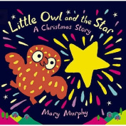 Little Owl And The Star Board Book [Board book]