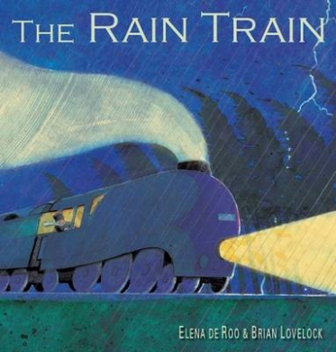 The Rain Train. by Elena de Roo