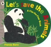 Let's Save the Animals. Frances Barry