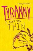 Tyranny. by Lesley Fairfield