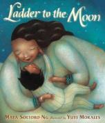 Ladder to the Moon. Maya Soetoro-Ng