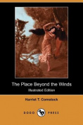 The Place Beyond the Winds (Illustrated Edition)