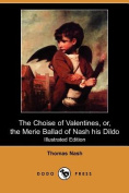 The Choise of Valentines, or, the Merie Ballad of Nash His Dildo (Illustrated Edition)