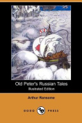 Old Peter's Russian Tales (Illustrated Edition)