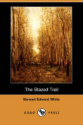 The Blazed Trail (Dodo Press)