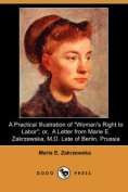 """A Practical Illustration of """"Woman's Right to Labor""""; or, A Letter from Marie E. Zakrzewska, M.D. Late of Berlin, Prussia"""