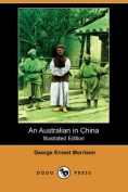 An Australian in China (Illustrated Edition)