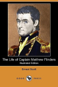 The Life of Captain Matthew Flinders (Illustrated Edition)
