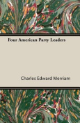 Four American Party Leaders