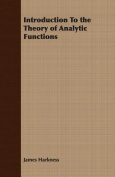 Introduction to the Theory of Analytic Functions