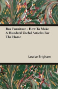 Box Furniture - How to Make a Hundred Useful Articles for the Home