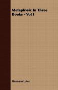 Metaphysic In Three Books - Vol I