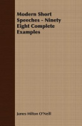 Modern Short Speeches - Ninety Eight Complete Examples