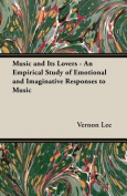 Music and Its Lovers - An Empirical Study of Emotional and Imaginative Responses to Music