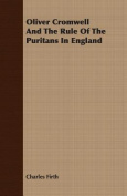 Oliver Cromwell and the Rule of the Puritans in England