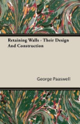 Retaining Walls - Their Design and Construction