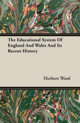 The Educational System of England and Wales and Its Recent History