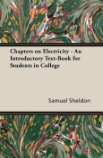 Chapters on Electricity - An Introductory Text-Book for Students in College