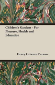 Children's Gardens - For Pleasure, Health and Education