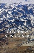 Dutch N. W. New Guinea - A Contribution to the Phytogeography and Flora of the Arfak Mountains