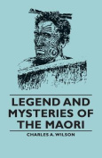 Legend And Mysteries Of The Maori