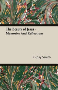 The Beauty of Jesus - Memories and Reflections
