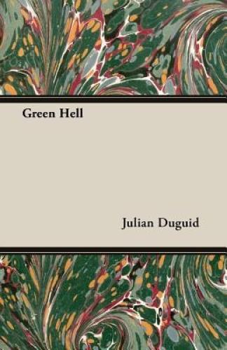 Green Hell by Julian, Duguid.