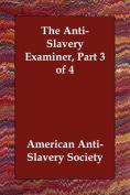 The Anti-Slavery Examiner, Part 3 of 4