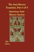 The Anti-Slavery Examiner, Part 4 of 4