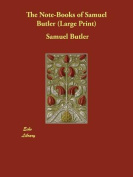 The Note-Books of Samuel Butler [Large Print]