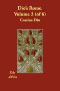 Dio's Rome: Vol 3