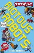 Riotous Robots (Totally)