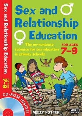 Sex and Relationships Education 7-9 Plus CD-ROM: The No Nonsense Guide to Sex Education for All Primary Teachers (Sex and Relationship Education)