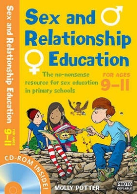 Sex and Relationships Education 9-11 Plus CD-ROM: The No Nonsense Guide to Sex Education for All Primary Teachers (Sex and Relationship Education)