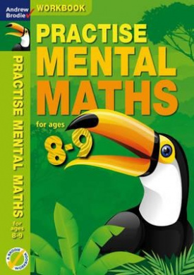 Practise Mental Maths 8-9 Workbook