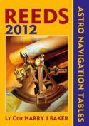 Reeds Astro-Navigation Tables 2012
