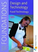 Design and Technology Foundations Food Technology Key Stage 3