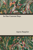 In Our Convent Days [Large Print]