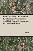 Isms - A Review Of Alien Isms, Revolutionary Communism And Their Active Sympathizers In The United States