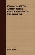 Chronicles of the Ancient British Church, Anterior to the Saxon Era