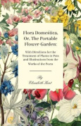Flora Domestica, Or, the Portable Flower-Garden