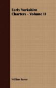 Early Yorkshire Charters - Volume II