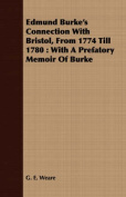 Edmund Burke's Connection with Bristol, from 1774 Till 1780