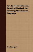 Key to Hossfeld's New Practical Method for Learning the Russian Language
