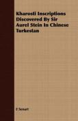 Kharosti Inscriptions Discovered By Sir Aurel Stein In Chinese Turkestan