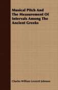 Musical Pitch and the Measurement of Intervals Among the Ancient Greeks
