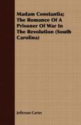 Madam Constantia; The Romance of a Prisoner of War in the Revolution