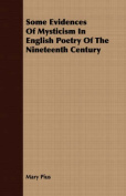 Some Evidences of Mysticism in English Poetry of the Nineteenth Century