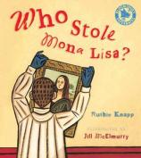 Who Stole Mona Lisa?. Ruthie Knapp